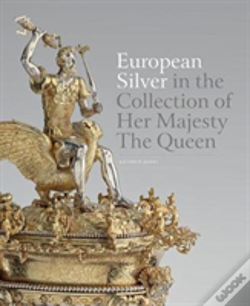 Wook.pt - European Silver In The Collection Of Her Majesty The Queen