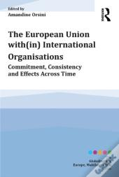 European Union With(In) International Organisations