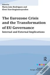 Eurozone Crisis And The Transformation Of Eu Governance