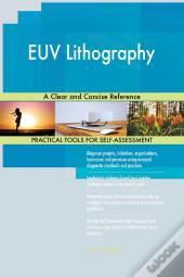 Euv Lithography A Clear And Concise Reference