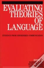 Evaluating Theories Of Language