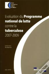 Evaluation Du Programme National De Lutte Contre La Tuberculose 2007-2009