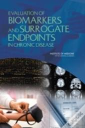 Evaluation Of Biomarkers And Surrogate Endpoints In Chronic Disease