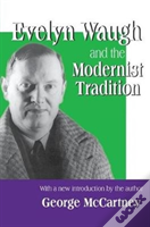 Evelyn Waugh And The Modernist Trad
