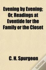 Evening By Evening; Or, Readings At Even