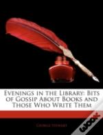 Evenings In The Library: Bits Of Gossip