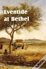 Eventide At Bethel, An Old Testament Chapter In Providence And Grace