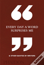 Every Day A Word Surprises Me & Other Qu