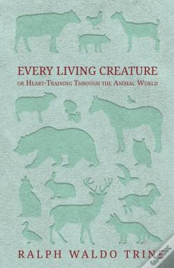 Wook.pt - Every Living Creature - Or Heart-Training Through The Animal World