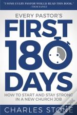 Every Pastor'S First 180 Days