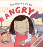 Everybody Feels... Angry
