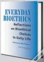 Everyday Bioethics