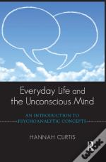 Everyday Life And The Unconscious Mind