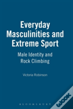 Everyday Masculinities And Extreme Sport