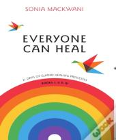 Everyone Can Heal 21 Days Of Guided Healing Processes