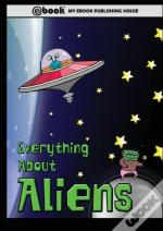 Everything About Aliens