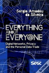 Everything About Every@Ne: Digital Networks, Privacy And The Personal Data Trade