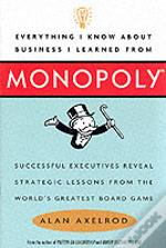 Everything I Know About Business I Learned From Monopoly