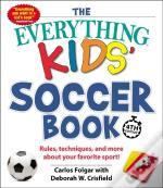Everything Kids' Soccer Book, 4th Edition