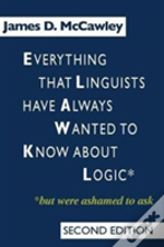 Everything That Linguists Have Always Wanted To Know About Logic But Were Ashamed To Ask