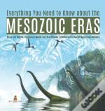 Everything You Need To Know About The Mesozoic Eras | Eras On Earth | Science Book For 3rd Grade | Children'S Earth Sciences Books