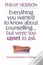 Everything You Wanted To Know About Counselling But Were Too Upset To Ask