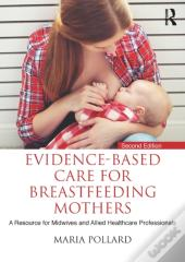 Evidence-Based Care For Breastfeeding Mothers