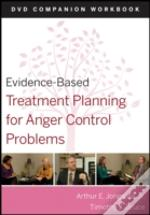 Evidence-Based Treatment Planning For Anger Control Problems Dvd Companion Workbook