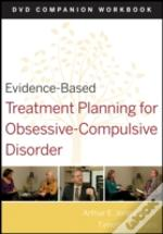 Evidence-Based Treatment Planning For Obsessive-Compulsive Disorder Dvd Companion Workbook