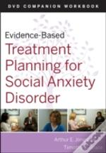 Evidence-Based Treatment Planning For Social Anxiety Disorder Dvd Workbook