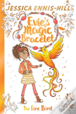 Evie'S Magic Bracelet: The Fire Bird
