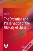 Evolution And Preservation Of The Old Lhasa City