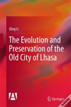 Wook.pt - Evolution And Preservation Of The Old Lhasa City