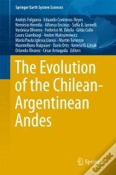 Evolution Of The Chilean-Argentinean Andes