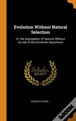 Evolution Without Natural Selection