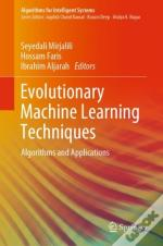Evolutionary Machine Learning Techniques