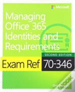 Exam Ref 70-346 Managing Office 365 Identities And Requirements With Practice Test