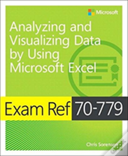 Wook.pt - Exam Ref 70-779 Analyzing And Visualizing Data By Using Microsoft Excel
