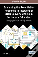 Examining The Potential For Response To Intervention (Rti) Delivery Models In Secondary Education