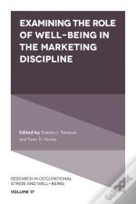Examining The Role Of Well-Being In The Marketing Discipline