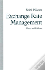 Exchange Rate Management: Theory And Evidence