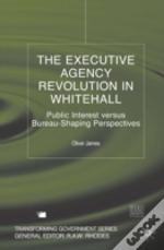 Executive Agency Revolution In Whitehall