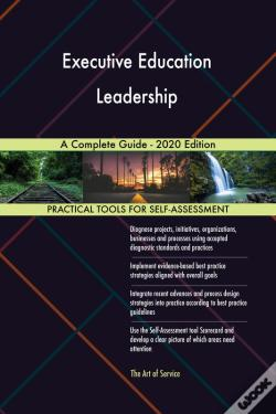 Wook.pt - Executive Education Leadership A Complete Guide - 2020 Edition