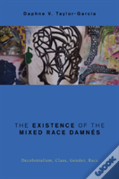 Existence Of The Mixed Race Damns
