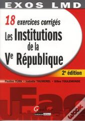 Exos Lmd- Les Institutions De La Veme Republique, 2eme Edition