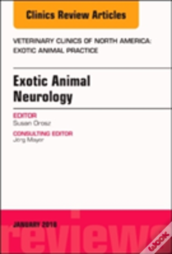 Wook.pt - Exotic Animal Neurology, An Issue Of Veterinary Clinics Of North America: Exotic Animal Practice