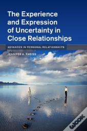 Experience And Expression Of Uncertainty In Close Relationships