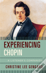 Experiencing Chopin A Listenecb