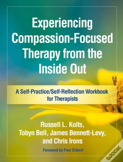 Wook.pt - Experiencing Compassion-Focused Therapy From The Inside Out