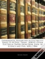 Experimental Researches In Electricity: